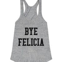 Bye Felicia-Unisex Athletic Grey Tank