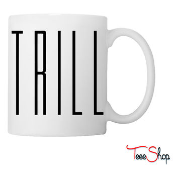 Trill Coffee & Tea Mug