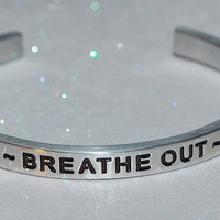 Breathe In ~ Breathe Out ~ Move On  |  Engraved Handmade Bracelet by: Say It and Wear It Jewelry
