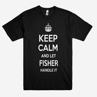 Keep Calm and let FISHER Handle it Personalized Name T-Shirt ln