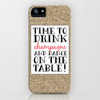 Time to Drink Champagne! iPhone & iPod Case by PrintableWisdom