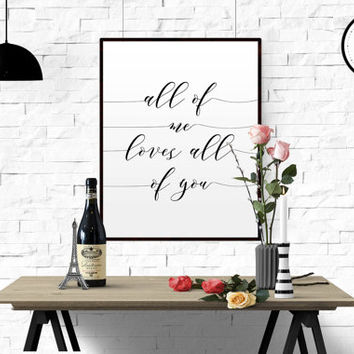 Of Me Loves All Of You Home Decor Art Printable Wedding Art Marriage Art Nursery art Children Wall Art Black and White Wall Art LOVE QUOTE