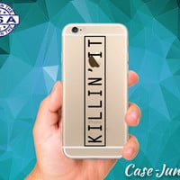 Killin It Quote Black Tumblr Inspired Cute Clear Case iPhone 5/5s iPhone 5C iPhone 6 iPhone 6 +, iPhone 6s, iPhone 6s Plus + and iPhone SE
