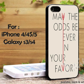 Hunger Games Quote may the odds be ever in your favor 2 for iPhone 4, iPhone 4s, iPhone 5, Samsung Galaxy S 3, Samsung Galaxy S 4 Case