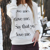 Love me, love me, say that you love me sweatshirt women sweater jumper