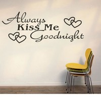 Always Kiss Me Goodnight!  Vinyl Wall Art