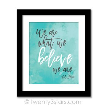 We Are What We Believe Wall Art - Choose Any Colors - twenty3stars