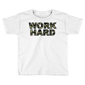 Work Hard Toddler T-shirt