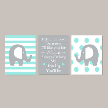 Aqua Gray Elephant Nursery WALL ART I'll Love You Forever I'll Like You For Always Baby Boy Nursery Decor Playroom Set of 3 Prints Or Canvas