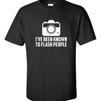 I've Been Known To Flash People Funny T-Shirt Tee Shirt TShirt Mens Ladies Womens Youth Shirt Gifts Photographer Photography Tee ML-058