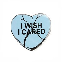 I Wish I Cared Heart Pin