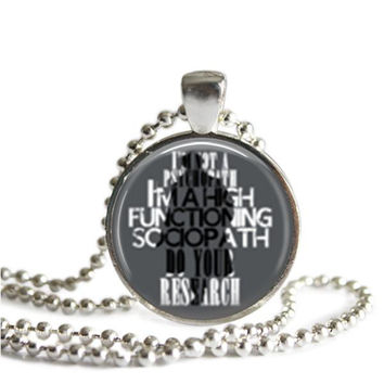 Sherlock Quote Necklace I'm Not A Psychopath I'm A High Functioning Sociopath Do Your Research