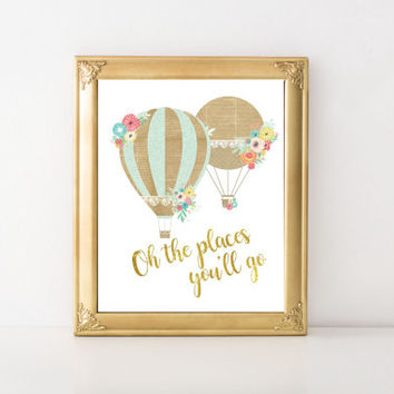 Oh the places you'll go Print, Nursery Print, Wall Art, Printable, Shabby Chic Print, Nursery Decor, Shabby Nursery, Hot Air Balloon Art