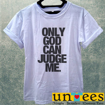 Low Price Women's Adult T-Shirt - Only God Can Judge Me design