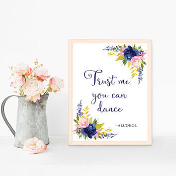 Funny bar signs, Printable Trust me you can dance sign, Rustic bar sign, Funny alcohol sign, Navy blue wedding decorations, Instant Download