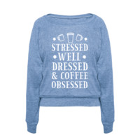 STRESSED, WELL DRESSED AND COFFEE OBSESSED PULLOVERS