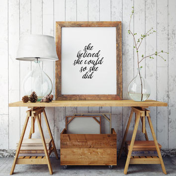 printable art,quotes,she believed she could so she did,inspirational words,best words,typography quote,home decor,apartment decor,wall decor