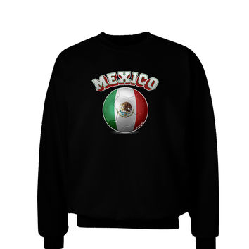 Soccer Ball Flag - Mexico Adult Dark Sweatshirt