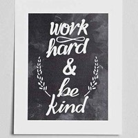 Sewindie Shop Work Hard & Be Kind Art Print- Black & White One