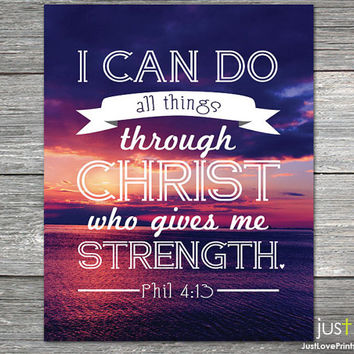 I Can Do All Things Through Christ - Philippians 4:13 - 8x10 Print - Christian Motivation Poster Art