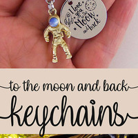 I love you to the moon and back keychain, i love you key chain, gifts for mom, daughter gift, sister gift, husband gift, boyfriend gift