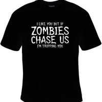 I Like You But If Zombies Chase Us I'm Tripping You T-Shirt Women's