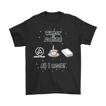 AUGUAU Winter Is Coming All I Need Is Books Coffee And Linkin Park Shirts