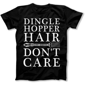 Dinglehopper Hair Don't Care - T Shirt
