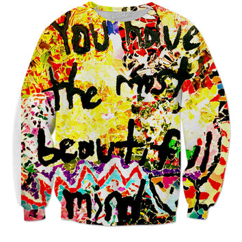 You Have The Most Beautiful Mind Sweatshirt