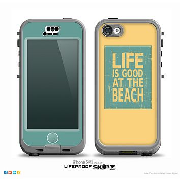 The Grungy Life Is Good At The Beach Skin for the iPhone 5c nüüd LifeProof Case