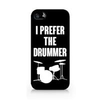 Case fits iPhone 4/4S - 5/5S - 5C - 6 - 6 Plus - I Prefer The Drummer - 075