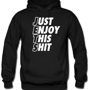 Just Enjoy This Shit Hoodie