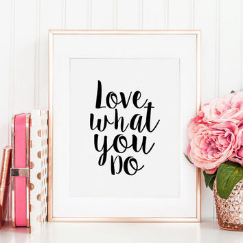 PRINTABLE Art, Love What You Do, Office Decor,Office Sign, Office Wall Art,Home Office Desk,Quote Prints,Do What You Love,Typography Poster