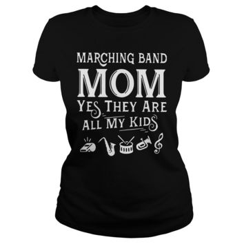 Marching band mom yes they are all my kid shirt Premium Fitted Ladies Tee