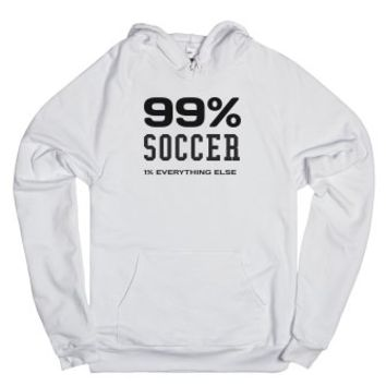 99 percent Soccer 1 percent everything else Hoodie-White Hoodie