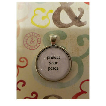 Protect your peace quote necklace- positive peaceful quote necklace