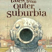 Tales from Outer Suburbia : Shaun Tan : 9780545055871