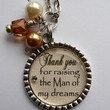 Mother of the Groom Necklace, Thank you for raising the man of my dreams, wedding gift present daughter in law mother in law beautiful quote