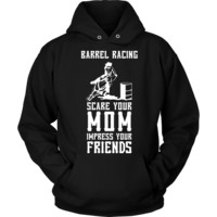 Barrel Racing Scares Mom - Hoodie