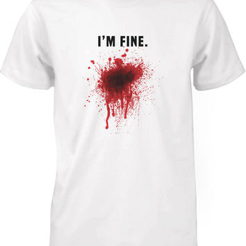 I Am Fine Bloody Men's White Tee Funny Halloween T-Shirt Graphic Cotton Tee