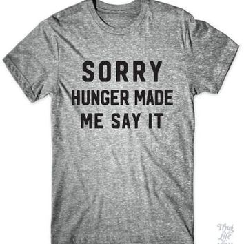 Hunger Made Me Say It