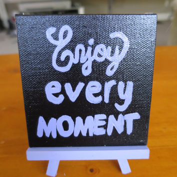 Enjoy Every Moment Mini Easel Canvas