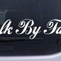 Walk By Faith Christian Car Window Wall Laptop Decal Sticker -