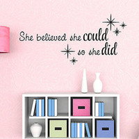 She Believed She Could, So She Did Wall Decal Quote Vinyl Wall Decal Sticker