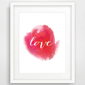 Love Print Instant Download Printable Typography Wall Art Nursery Art Print Valentines Day Gift Ideas Watercolor Home Decor Dorm Decor