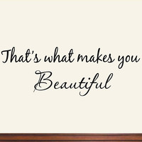 That's What Makes You Beautiful Vinyl Wall Art Quote Decal Lettering