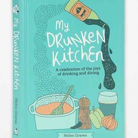 My Drunk Kitchen: A Celebration Of The Joys Of Drinking And Dining By Helen Graves - Assorted One
