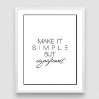 Make It Simple But Significant Print, Inspirational Print, Motivation Poster, Printable Typography, Calligraphy Print