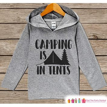 Camping Shirt - Camping Is In Tents Hoodie - Hiking, Nature, Outdoor Aventure, Camp Shirt - Grey Pullover - Funny Toddler Kids Hoodie