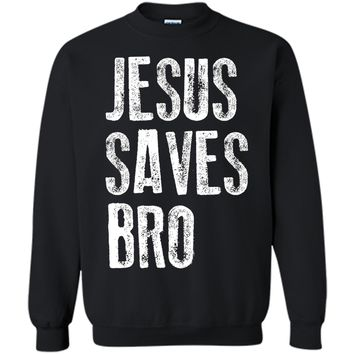 Jesus Saves Bro T-Shirt shirt